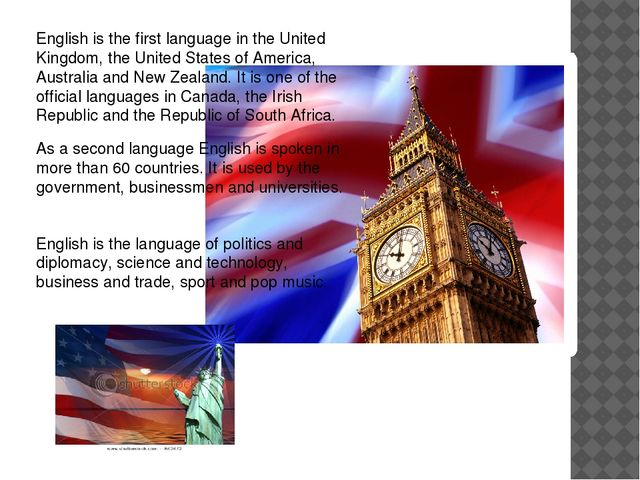 English is the first language in the United Kingdom, the United States of Ame...