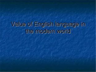 Value of English language in the modern world