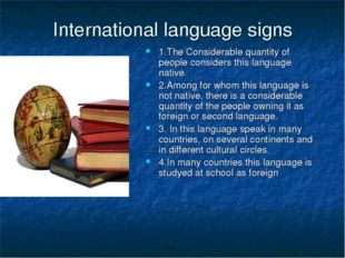 International language signs 1.The Considerable quantity of people considers