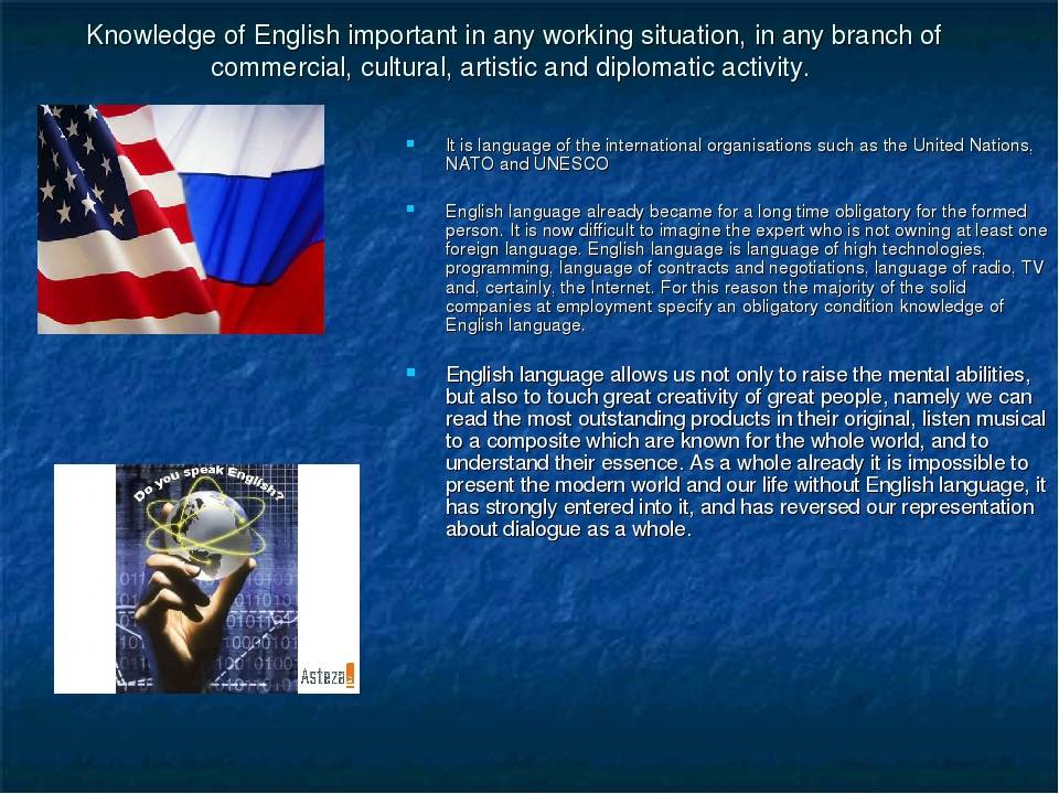 Knowledge of English important in any working situation, in any branch of com...