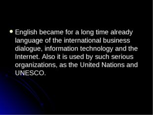 English became for a long time already language of the international business