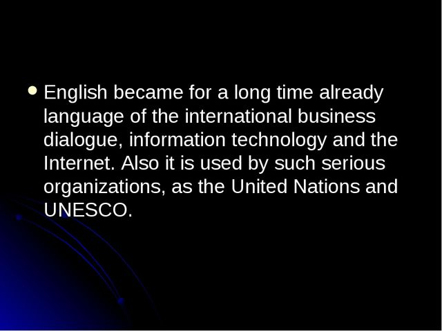 English became for a long time already language of the international business...