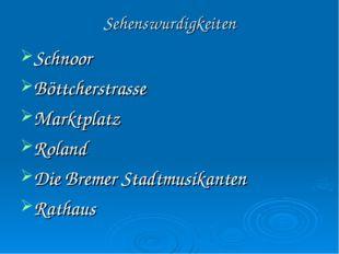 Sehenswurdigkeiten Schnoor Böttcherstrasse Marktplatz Roland Die Bremer Stadt