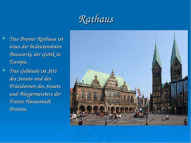 Rathaus Das Bremer Rathaus ist eines der bedeutendsten Bauwerke der Gotik in...