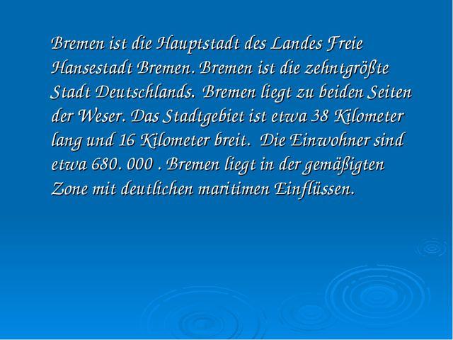 Bremen ist die Hauptstadt des Landes Freie Hansestadt Bremen. Bremen ist die...