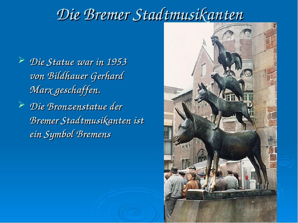 Die Bremer Stadtmusikanten Die Statue war in 1953 von Bildhauer Gerhard Marx...