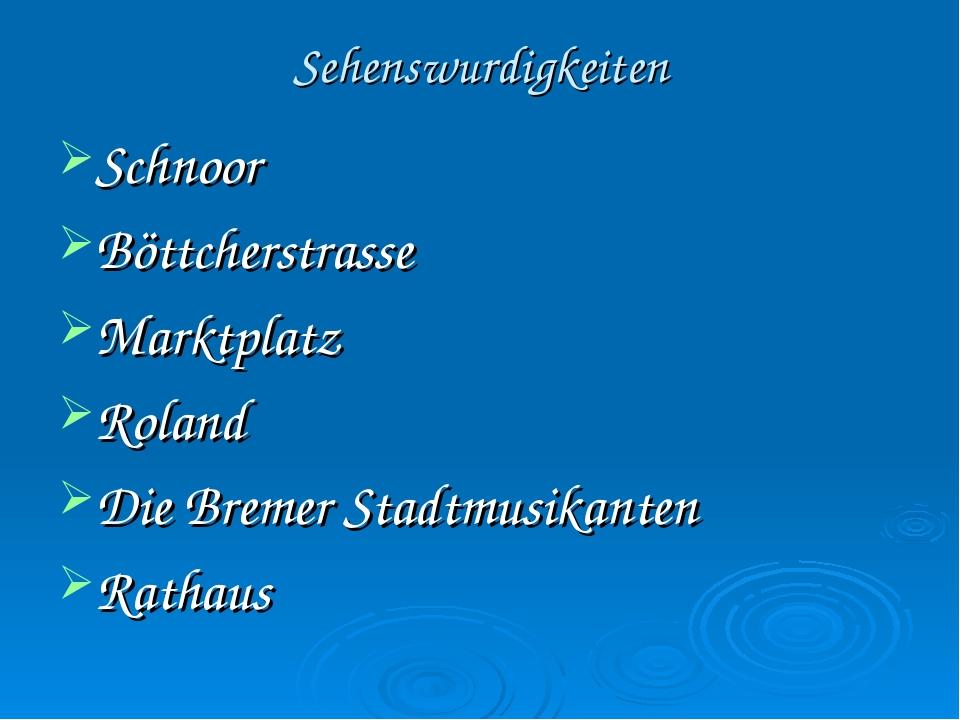 Sehenswurdigkeiten Schnoor Böttcherstrasse Marktplatz Roland Die Bremer Stadt...