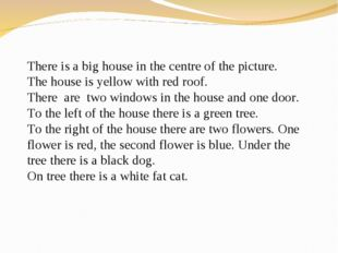 There is a big house in the centre of the picture. The house is yellow with r