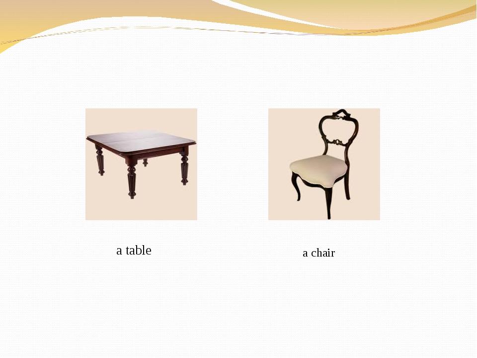 a table a chair