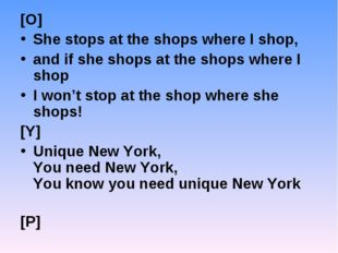[O] She stops at the shops where I shop, and if she shops at the shops where