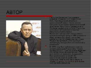 АВТОР Распутин Валентин Григорьевич родился 15 марта 1937 года в селе Усть-Уд