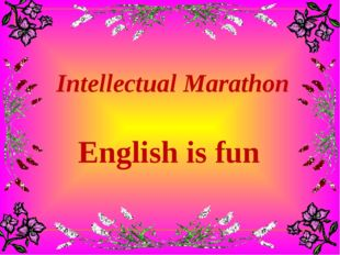 Intellectual Marathon English is fun