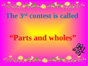 """The 3rd contest is called """"Parts and wholes"""""""