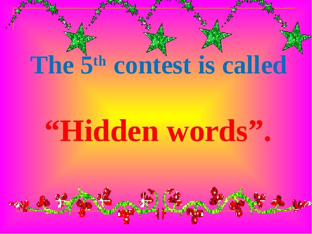 "The 5th contest is called ""Hidden words""."
