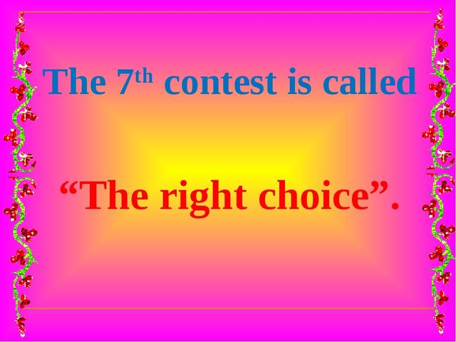 """The 7th contest is called """"The right choice""""."""