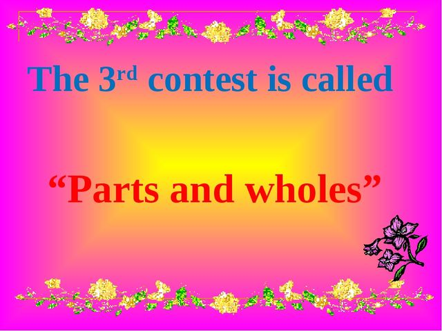 "The 3rd contest is called ""Parts and wholes"""