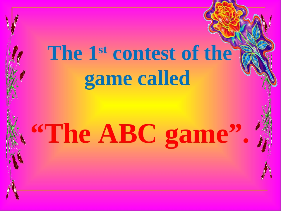 "The 1st contest of the game called ""The ABC game""."
