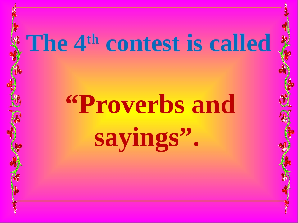 "The 4th contest is called ""Proverbs and sayings""."