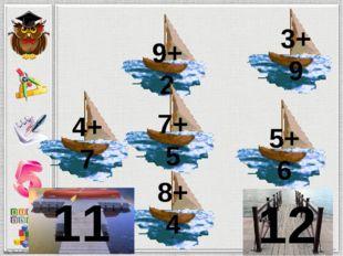 9+2 3+9 4+7 8+4 5+6 11 12 7+5