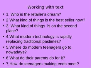 Working with text 1. Who is the retailer's dream? 2.What kind of things is th