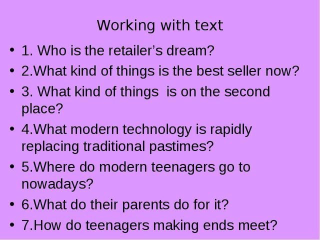 Working with text 1. Who is the retailer's dream? 2.What kind of things is th...