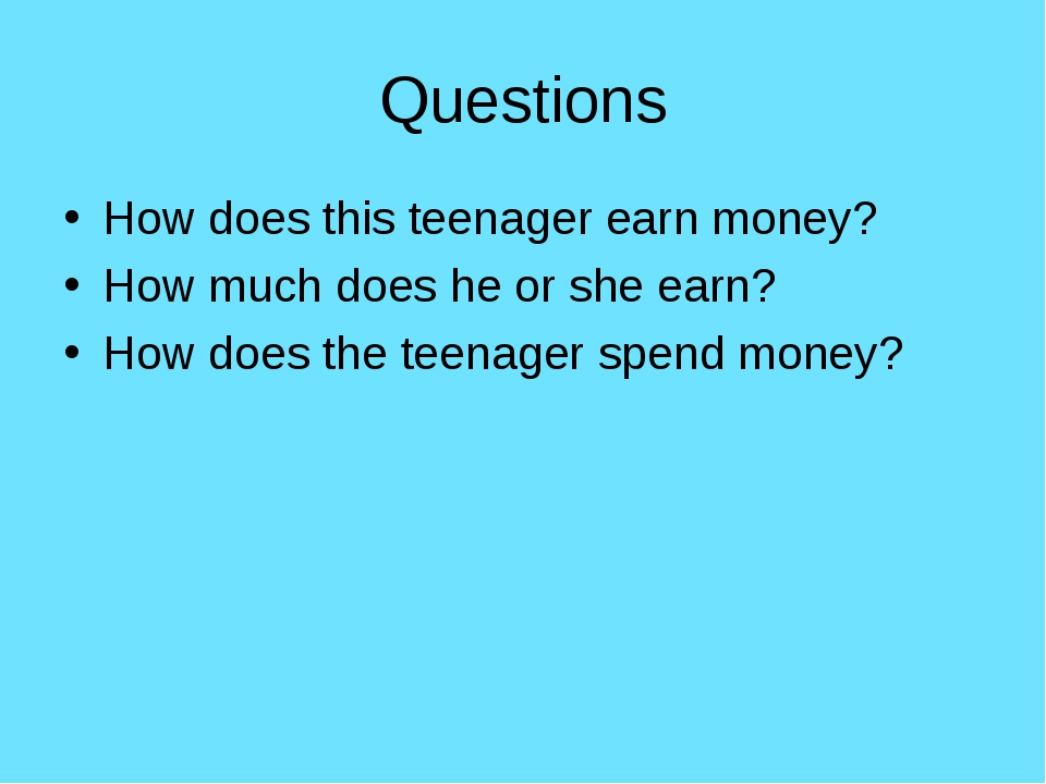 Questions How does this teenager earn money? How much does he or she earn? Ho...
