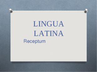 LINGUA LATINA Receptum