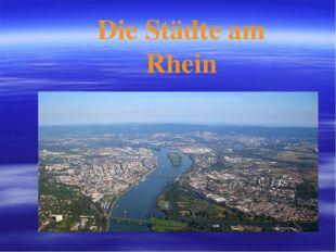 Die Städte am Rhein