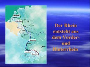Der Rhein entsteht aus dem Vorder- und Hinterrhein