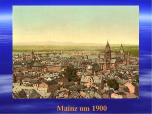 Mainz um 1900