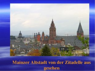 Mainzer Altstadt von der Zitadelle aus gesehen