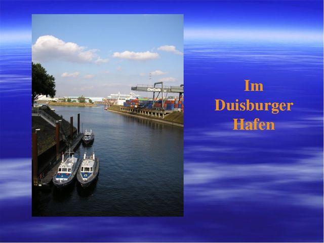 Im Duisburger Hafen