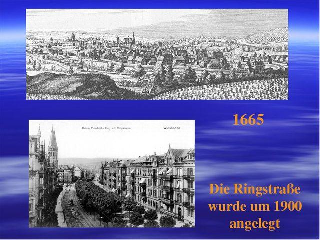 1665 Die Ringstraße wurde um 1900 angelegt