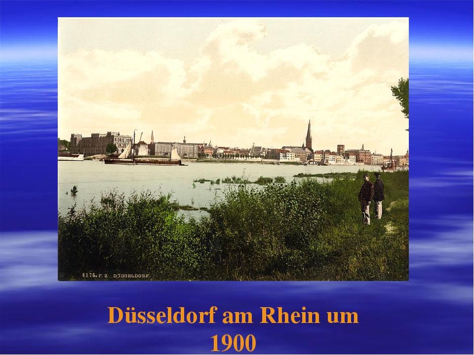 Düsseldorf am Rhein um 1900