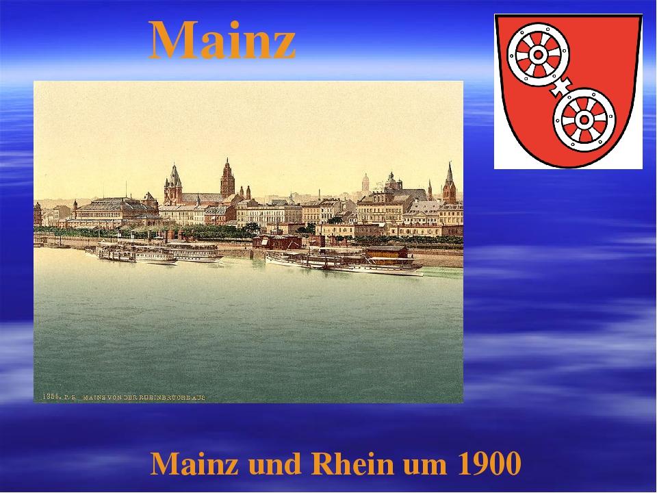 Mainz Mainz und Rhein um 1900