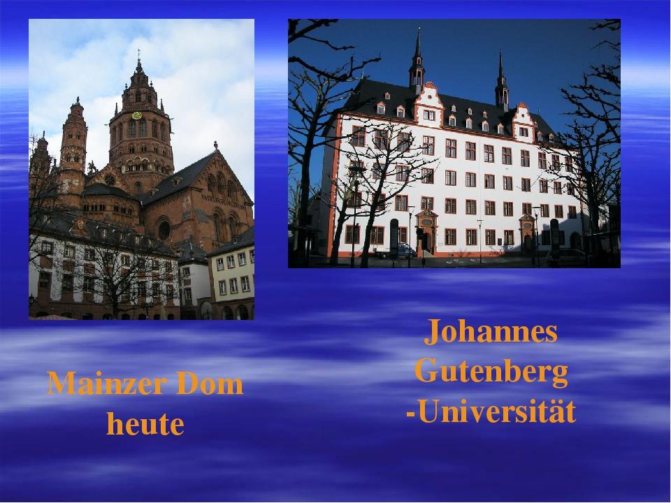 Mainzer Dom heute Johannes Gutenberg -Universität
