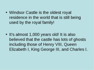 Windsor Castle is the oldest royal residence in the world that is still being