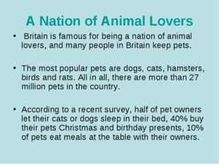 A Nation of Animal Lovers Britain is famous for being a nation of animal love