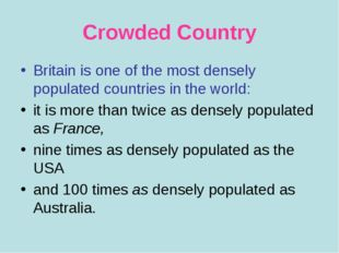 Crowded Country Britain is one of the most densely populated countries in the