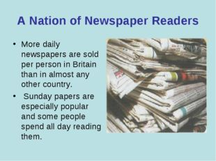 A Nation of Newspaper Readers More daily newspapers are sold per person in Br