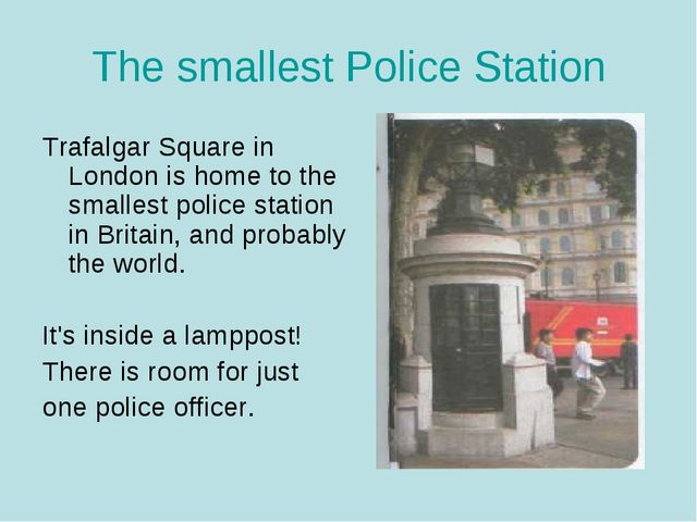 The smallest Police Station Trafalgar Square in London is home to the smalles...