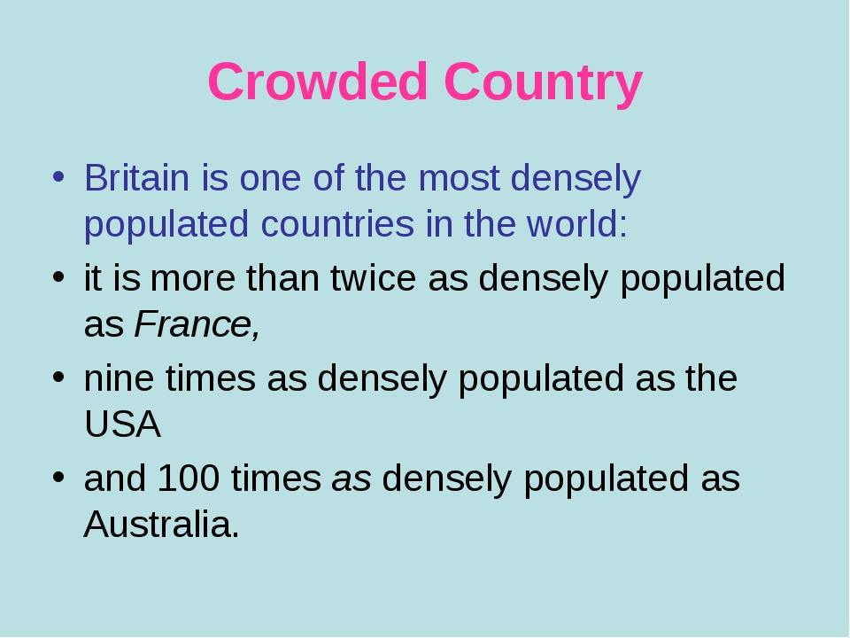 Crowded Country Britain is one of the most densely populated countries in the...