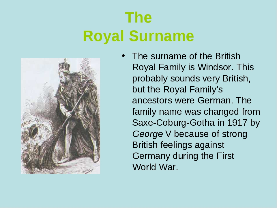 The Royal Surname The surname of the British Royal Family is Windsor. This pr...