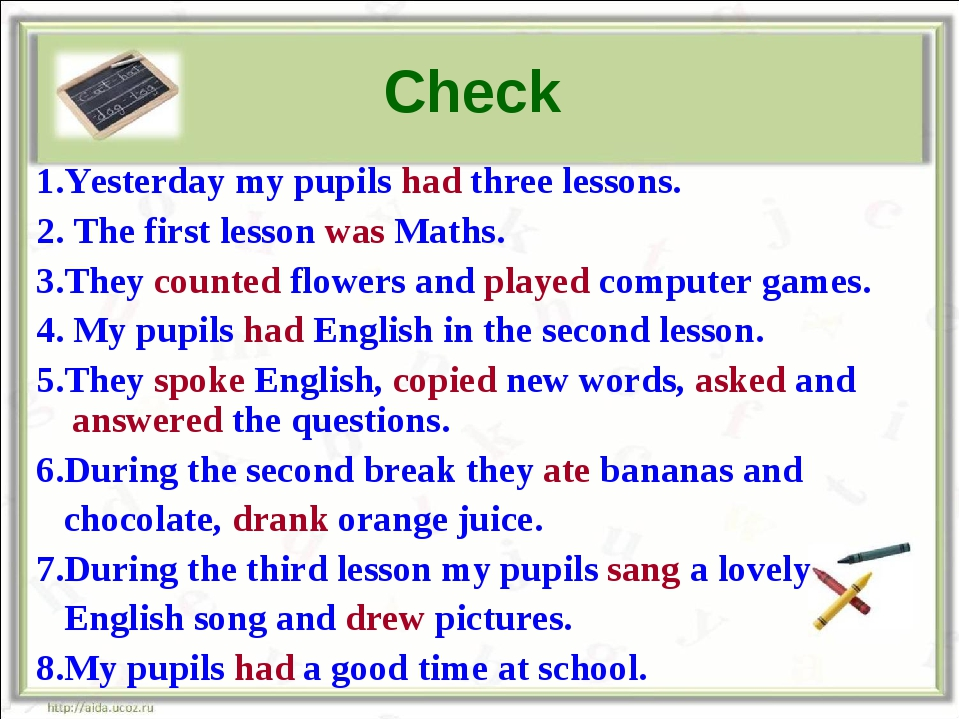 Check 1.Yesterday my pupils had three lessons. 2. The first lesson was Maths....