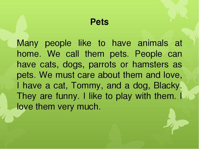 Pets Many people like to have animals at home. We call them pets. People can...