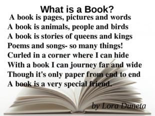 A book is pages, pictures and words A book is animals, people and birds A bo