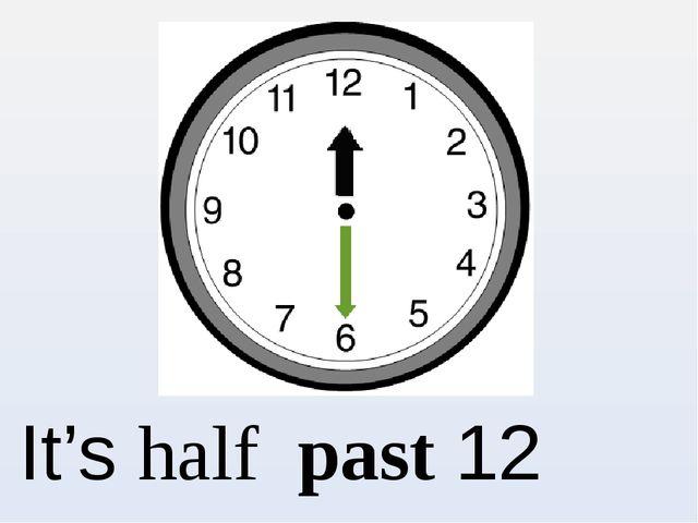 It's half past 12