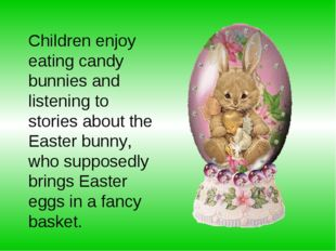 Children enjoy eating candy bunnies and listening to stories about the Easter