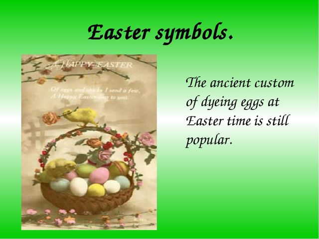Easter symbols. The ancient custom of dyeing eggs at Easter time is still pop...
