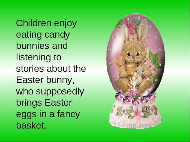 Children enjoy eating candy bunnies and listening to stories about the Easter...